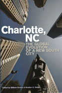 In William Graves and Heather Smith, eds, Charlotte, NC: The Global Evolution of a New South City (University of Georgia Press, 2010)